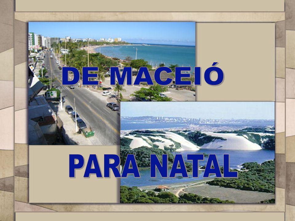 DE MACEIÓ PARA NATAL