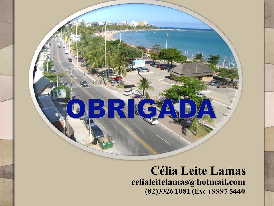 OBRIGADA Célia Leite Lamas celialeitelamas@hotmail.com