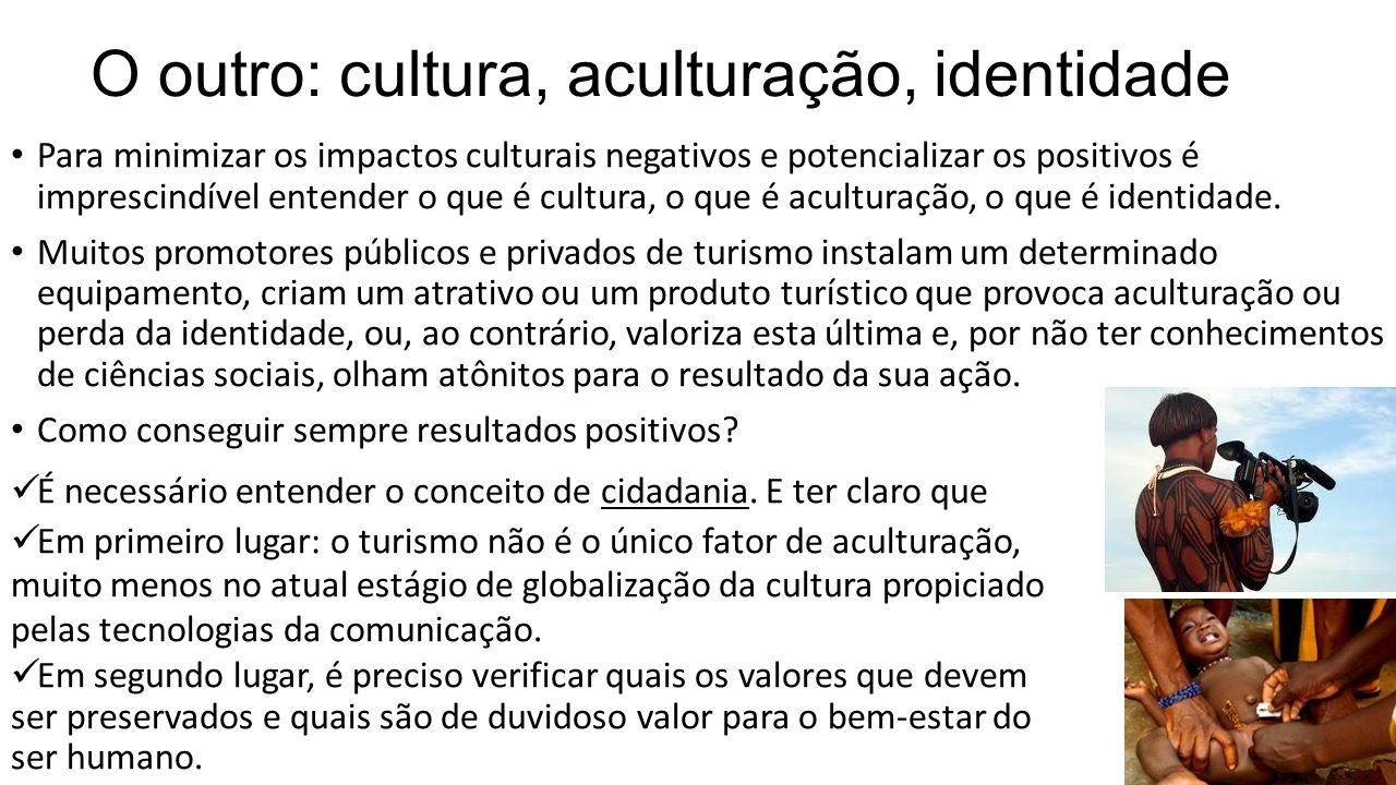 O outro: cultura, aculturação, identidade