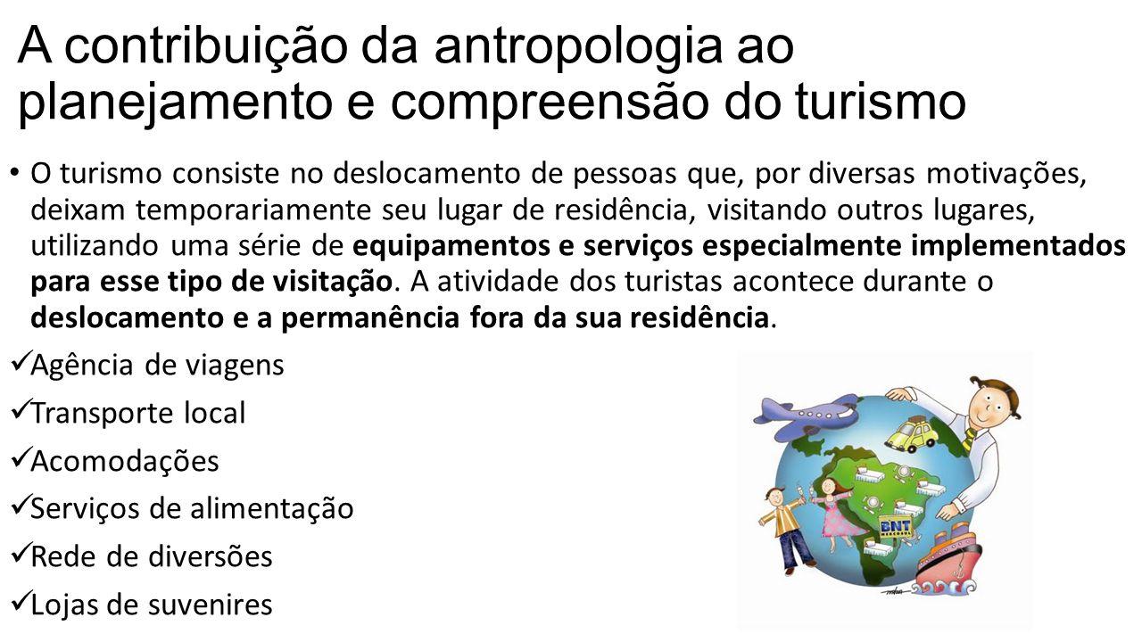 A contribuição da antropologia ao planejamento e compreensão do turismo