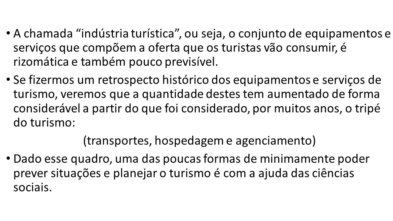 (transportes, hospedagem e agenciamento)