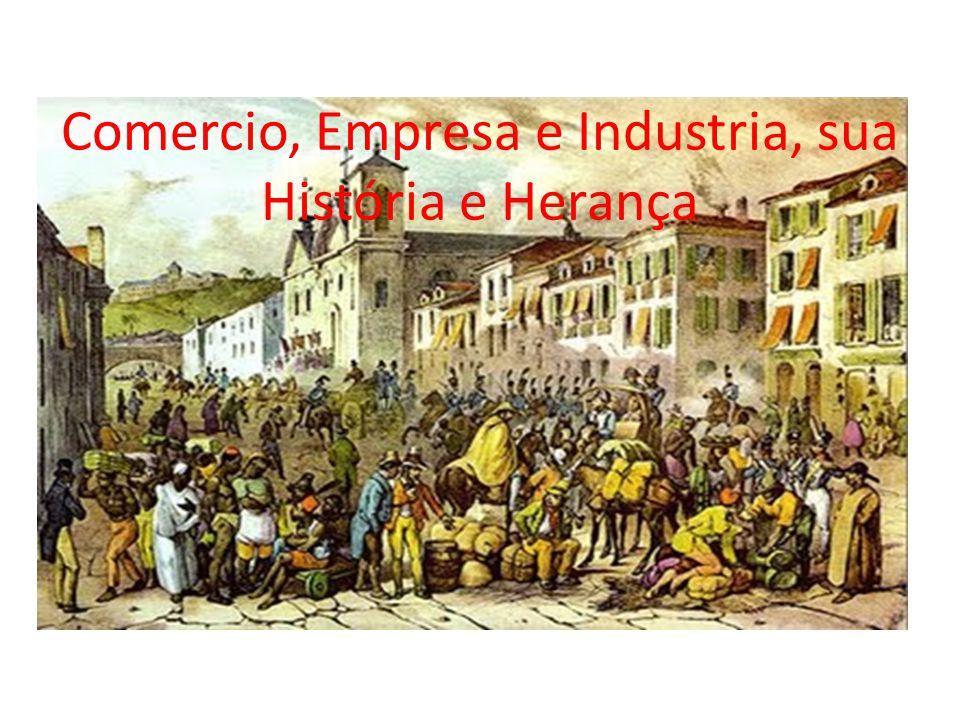 Comercio, Empresa e Industria, sua História e Herança