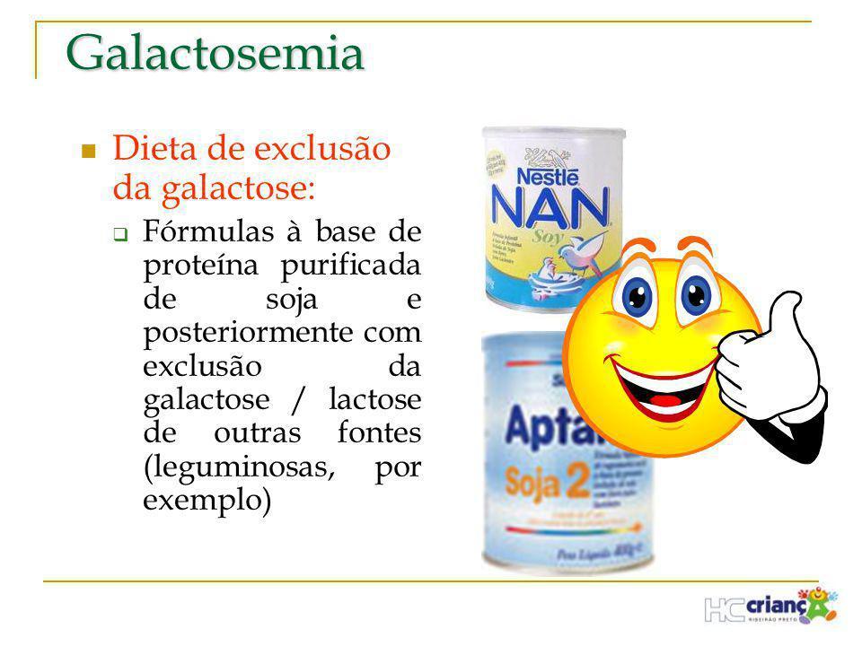 Galactosemia Dieta de exclusão da galactose: