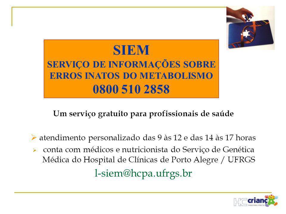 SIEM 0800 510 2858 l-siem@hcpa.ufrgs.br SERVIÇO DE INFORMAÇÕES SOBRE