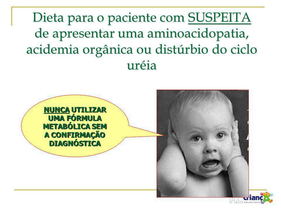 NUNCA UTILIZAR UMA FÓRMULA METABÓLICA SEM A CONFIRMAÇÃO DIAGNÓSTICA