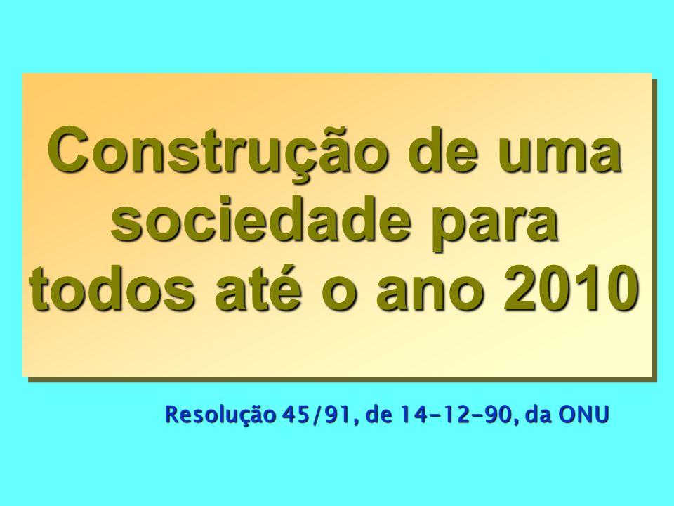 Construção de uma sociedade para todos até o ano 2010