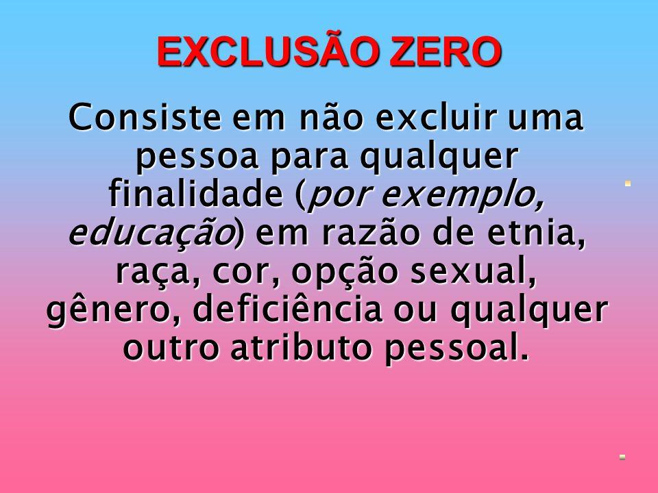 EXCLUSÃO ZERO