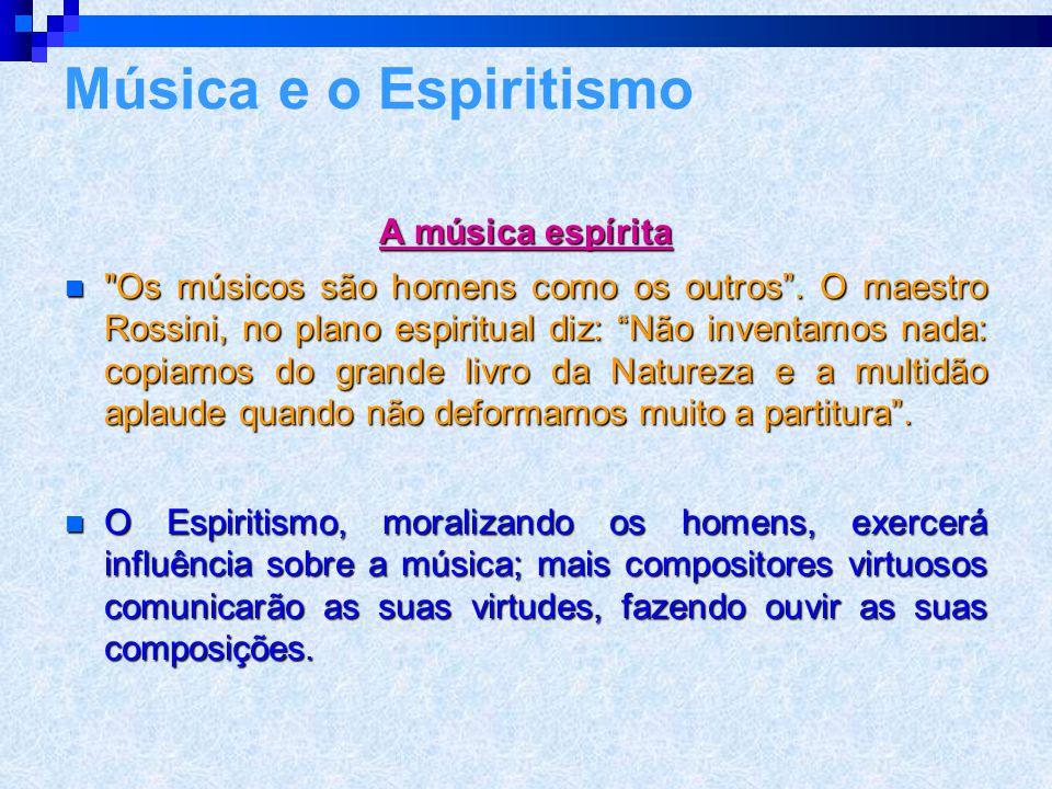 Música e o Espiritismo A música espírita