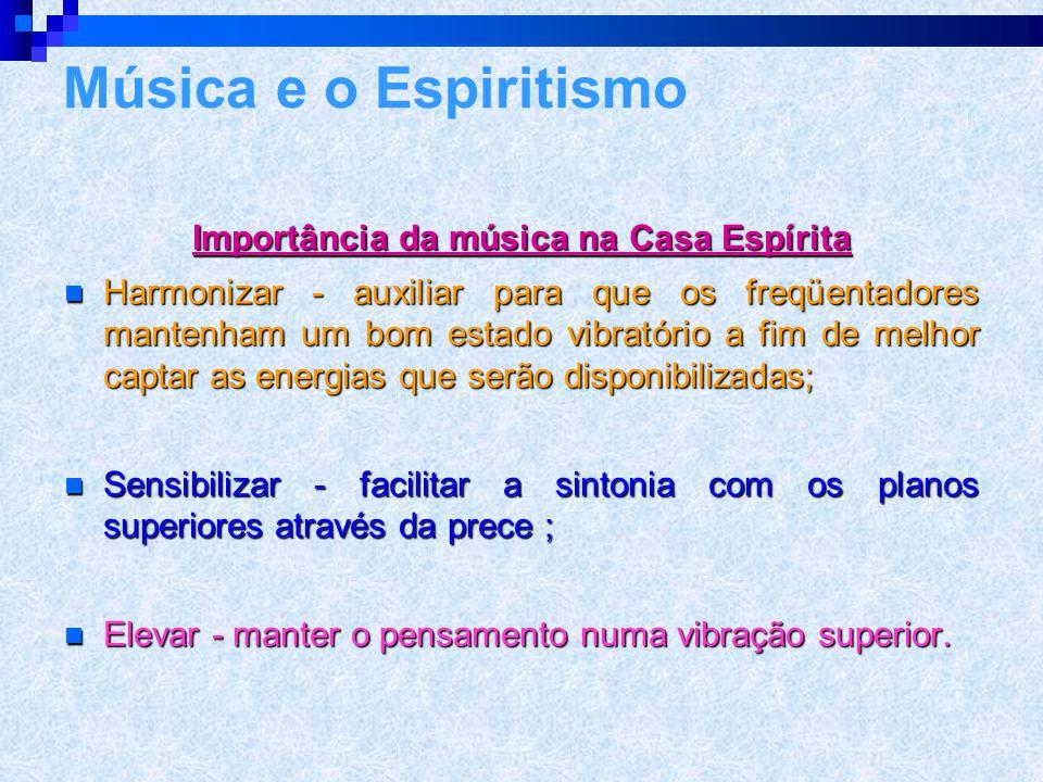 Importância da música na Casa Espírita