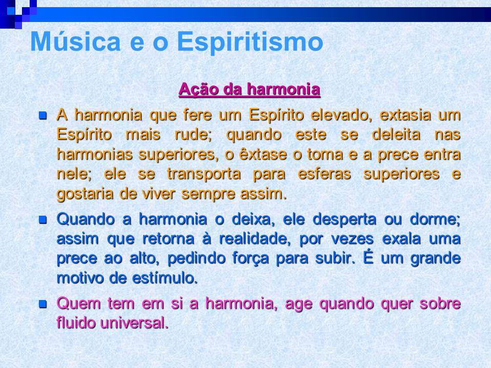 Música e o Espiritismo Ação da harmonia
