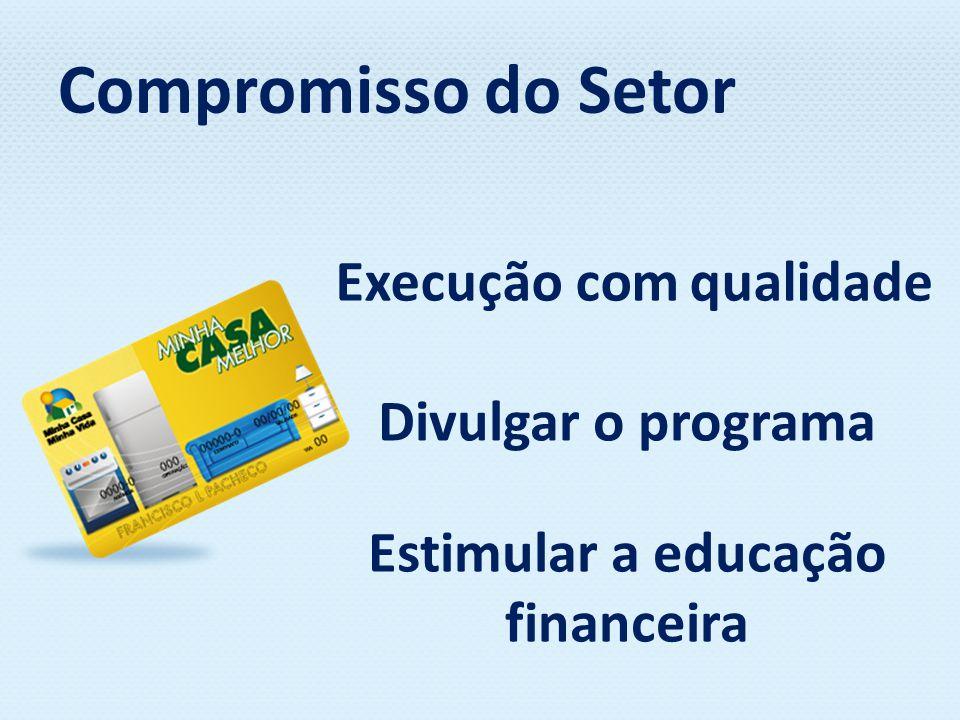 Execução com qualidade Estimular a educação financeira