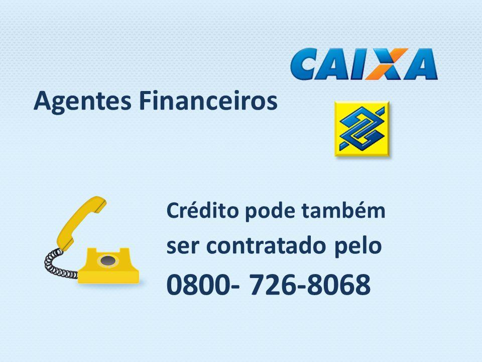 0800- 726-8068 Agentes Financeiros ser contratado pelo