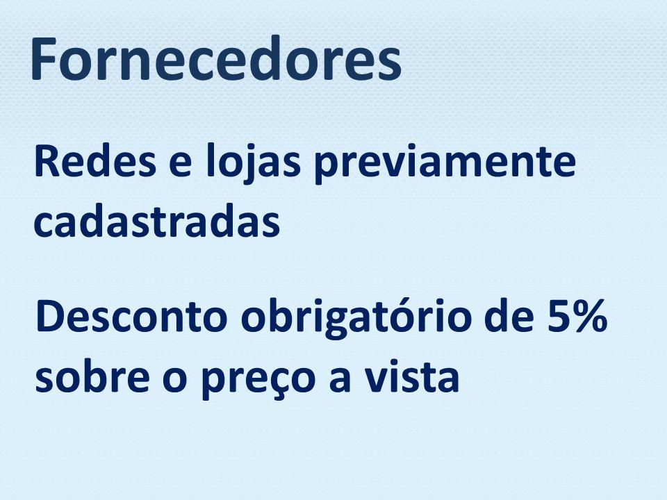 Fornecedores Redes e lojas previamente cadastradas