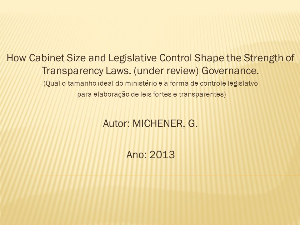 How Cabinet Size and Legislative Control Shape the Strength of Transparency Laws. (under review) Governance.