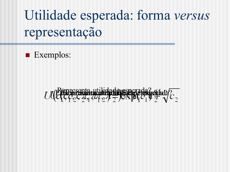 Utilidade esperada: forma versus representação