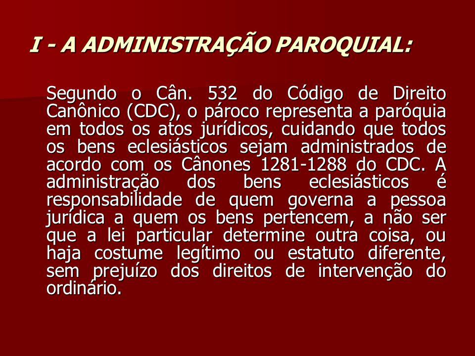 I - A ADMINISTRAÇÃO PAROQUIAL: