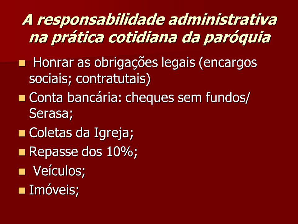 A responsabilidade administrativa na prática cotidiana da paróquia