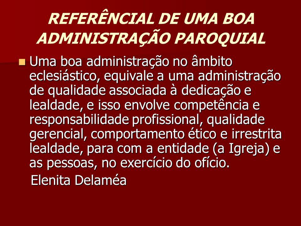 REFERÊNCIAL DE UMA BOA ADMINISTRAÇÃO PAROQUIAL
