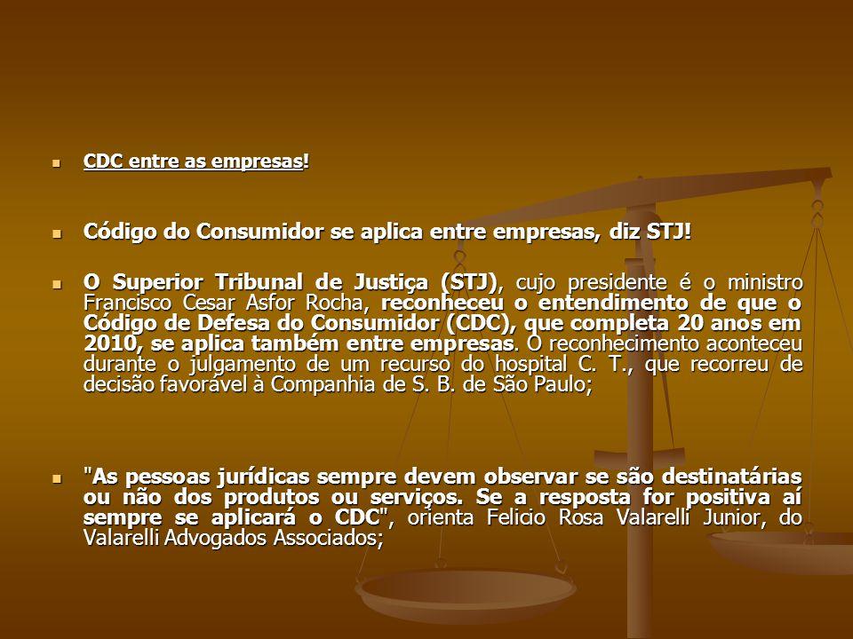 Código do Consumidor se aplica entre empresas, diz STJ!