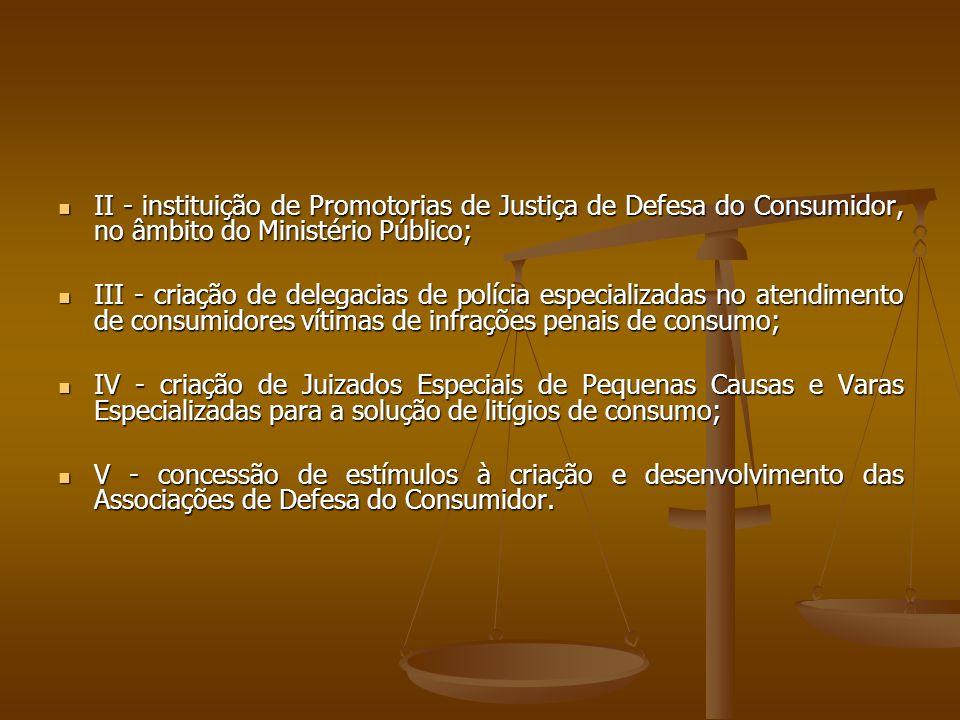 II - instituição de Promotorias de Justiça de Defesa do Consumidor, no âmbito do Ministério Público;