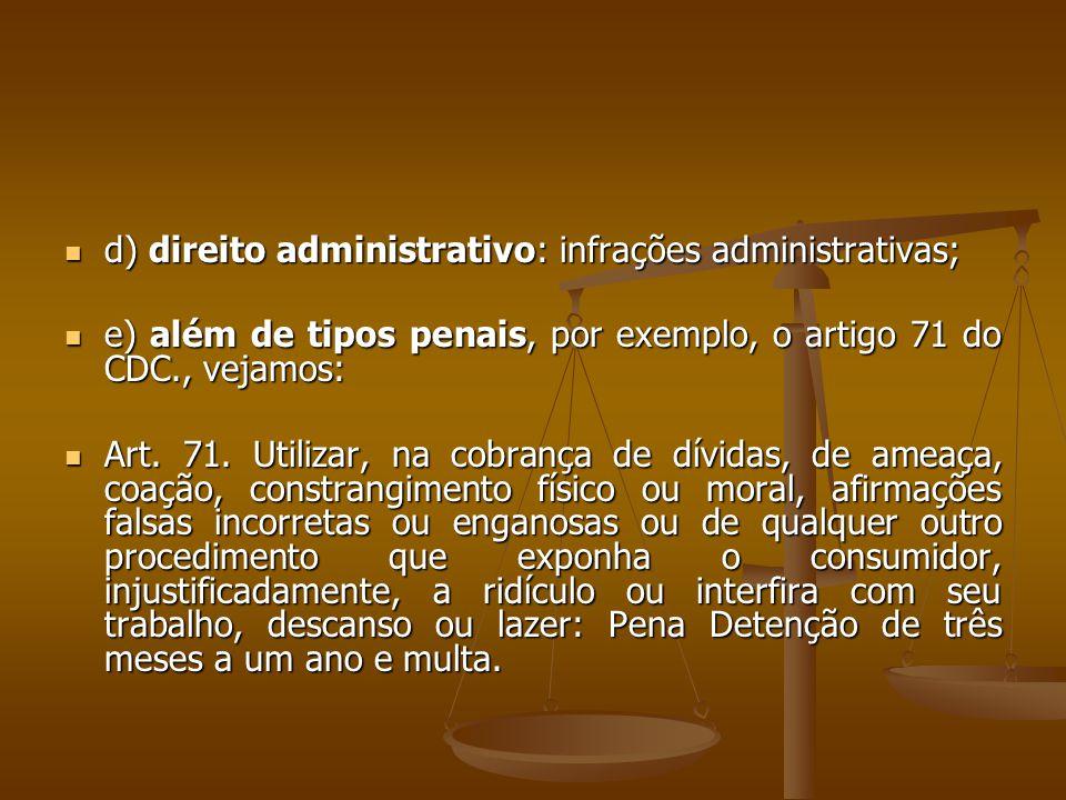 d) direito administrativo: infrações administrativas;