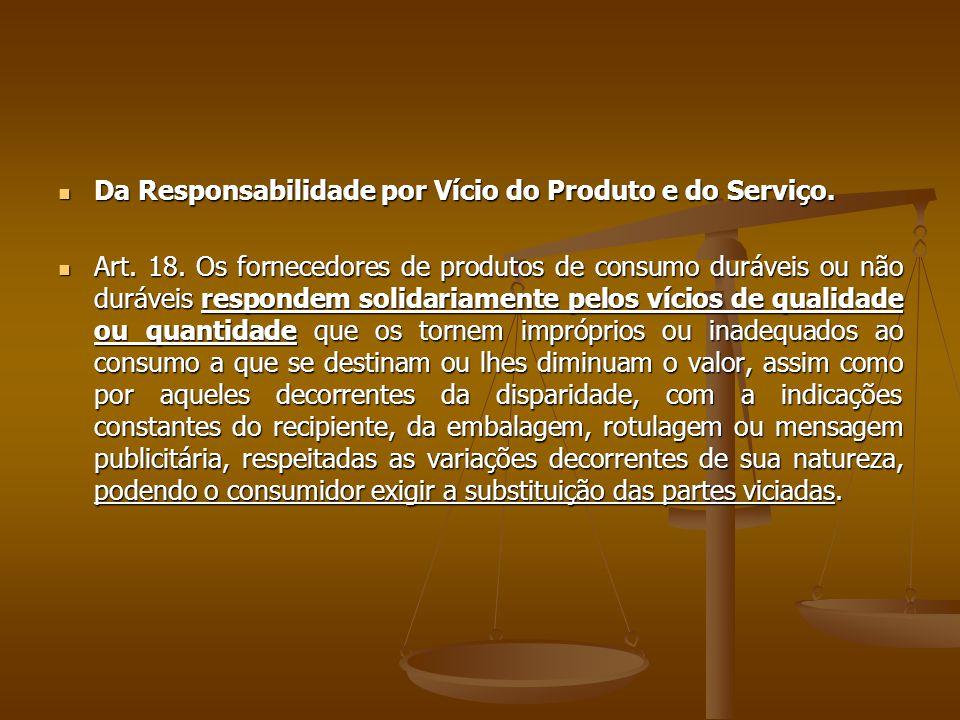 Da Responsabilidade por Vício do Produto e do Serviço.