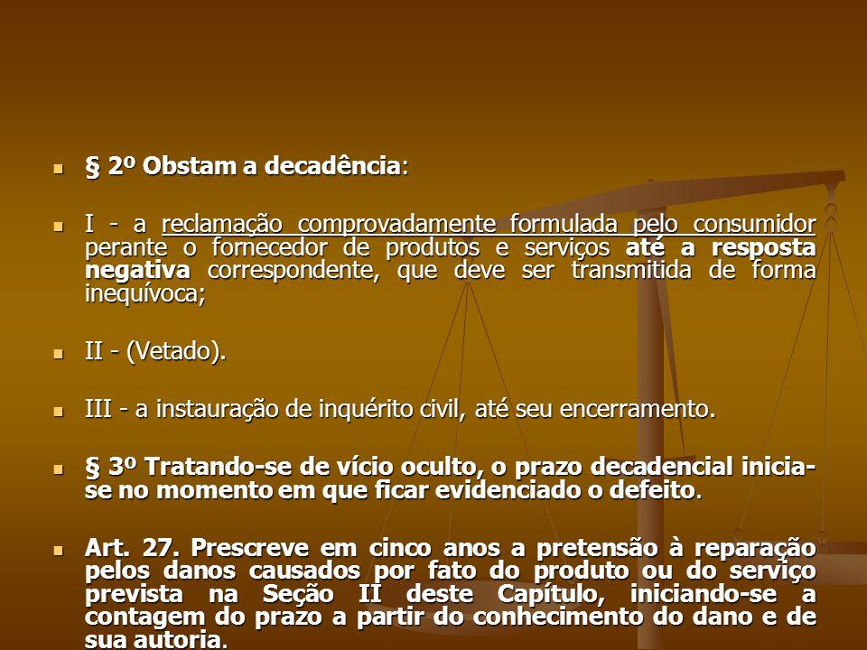 § 2º Obstam a decadência: