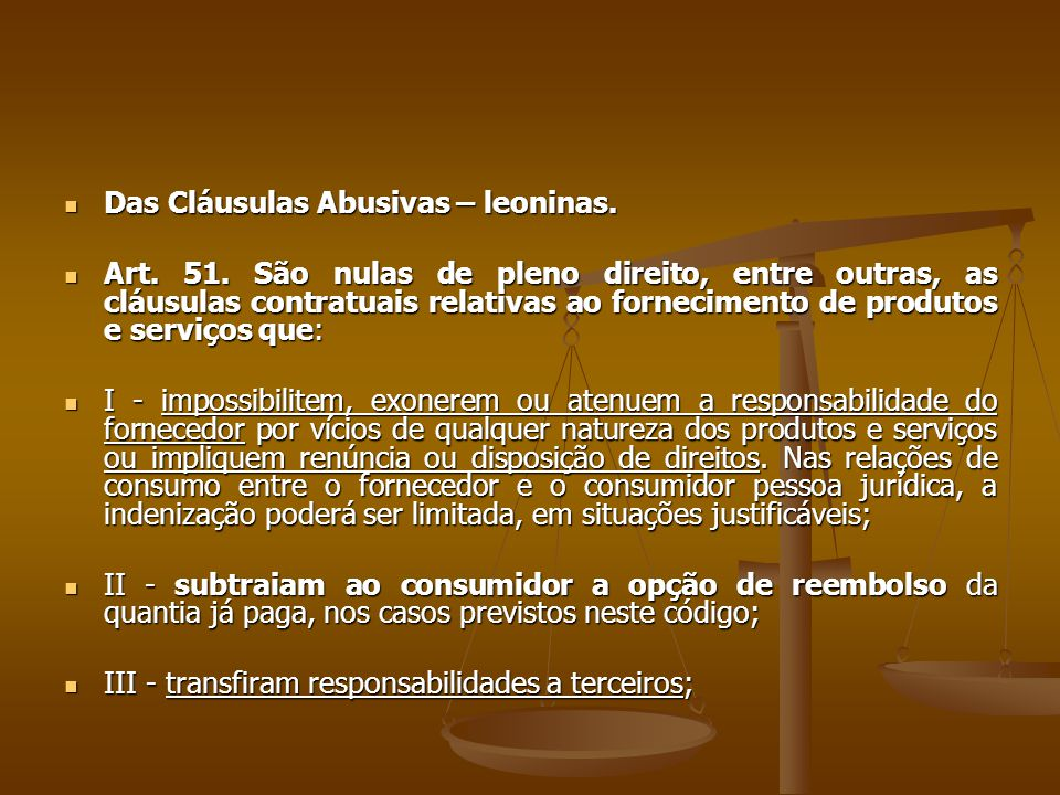Das Cláusulas Abusivas – leoninas.