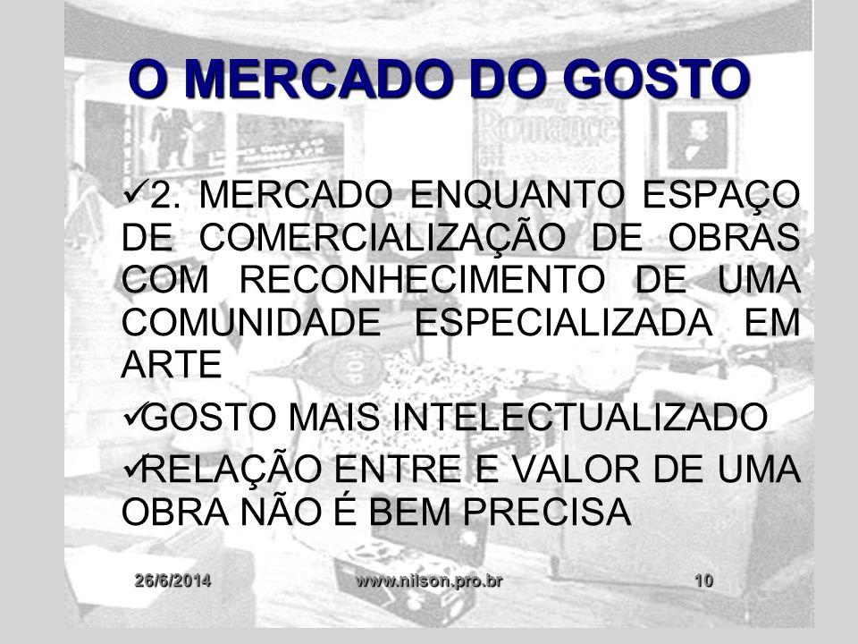 O MERCADO DO GOSTO 2. MERCADO ENQUANTO ESPAÇO DE COMERCIALIZAÇÃO DE OBRAS COM RECONHECIMENTO DE UMA COMUNIDADE ESPECIALIZADA EM ARTE.