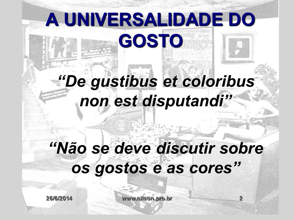A UNIVERSALIDADE DO GOSTO
