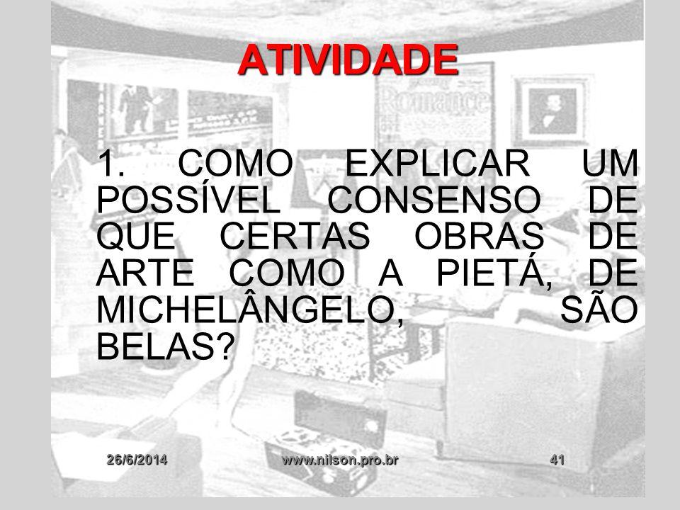 ATIVIDADE 1. COMO EXPLICAR UM POSSÍVEL CONSENSO DE QUE CERTAS OBRAS DE ARTE COMO A PIETÁ, DE MICHELÂNGELO, SÃO BELAS