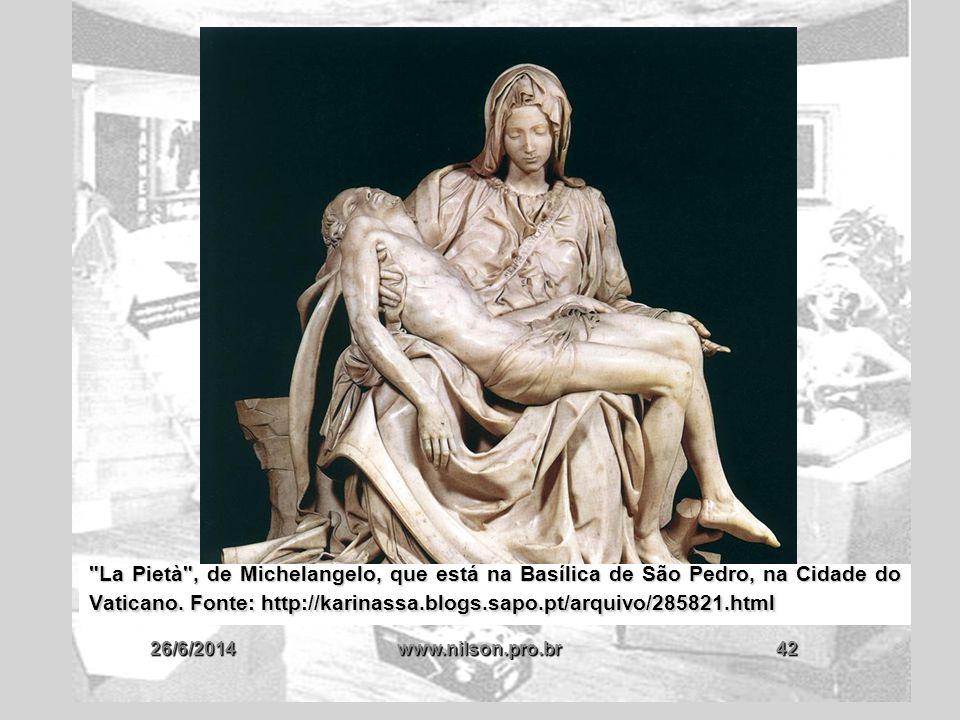 La Pietà , de Michelangelo, que está na Basílica de São Pedro, na Cidade do Vaticano. Fonte: http://karinassa.blogs.sapo.pt/arquivo/285821.html