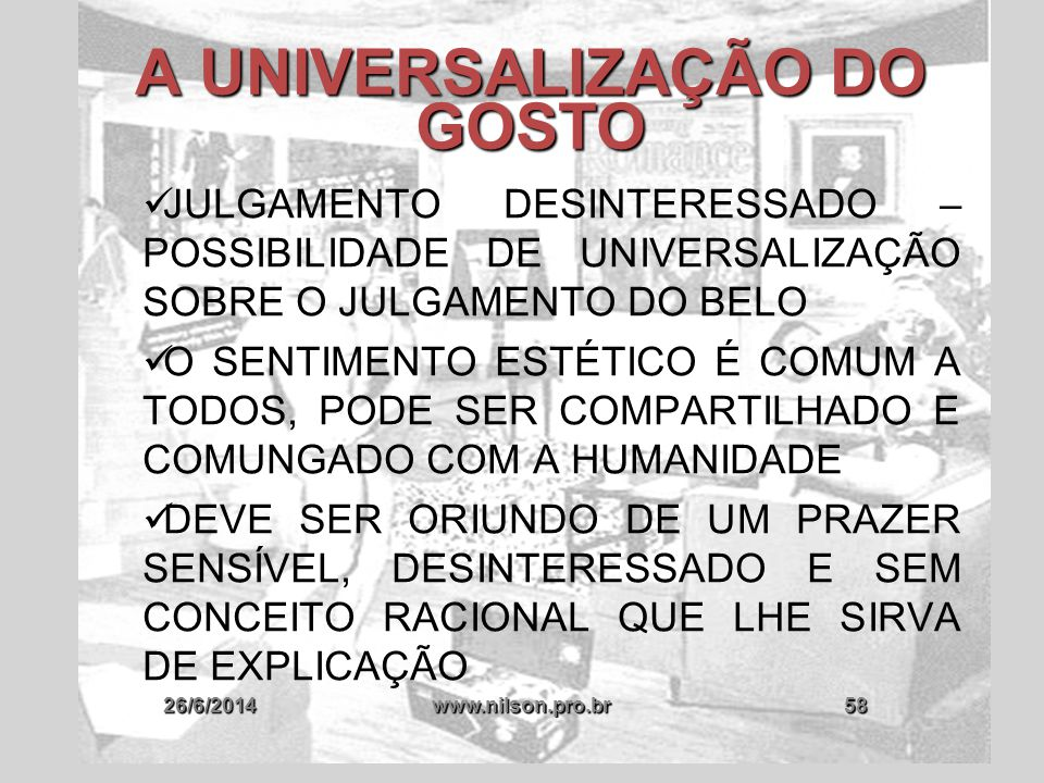 A UNIVERSALIZAÇÃO DO GOSTO