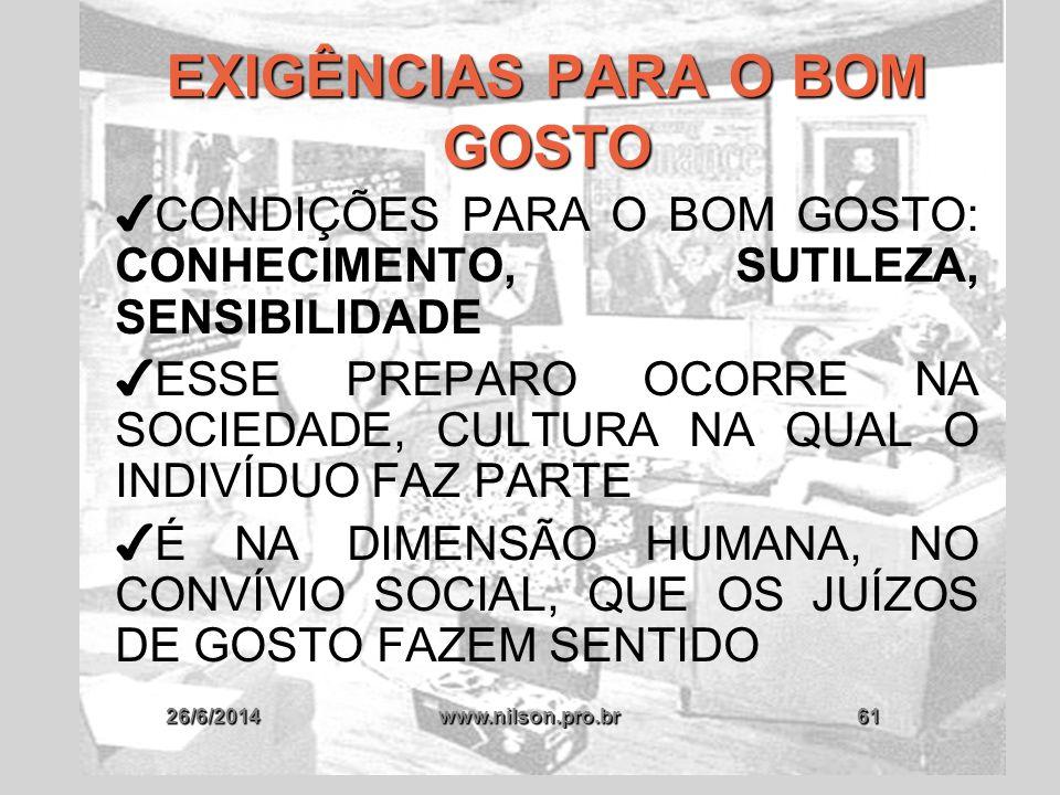 EXIGÊNCIAS PARA O BOM GOSTO