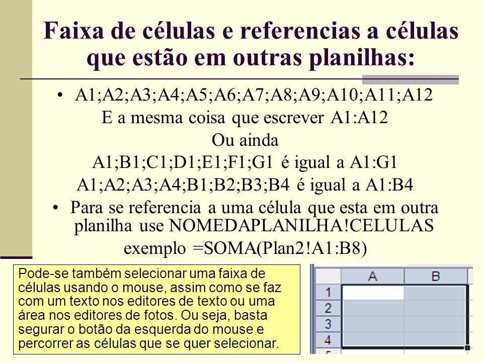Faixa de células e referencias a células que estão em outras planilhas:
