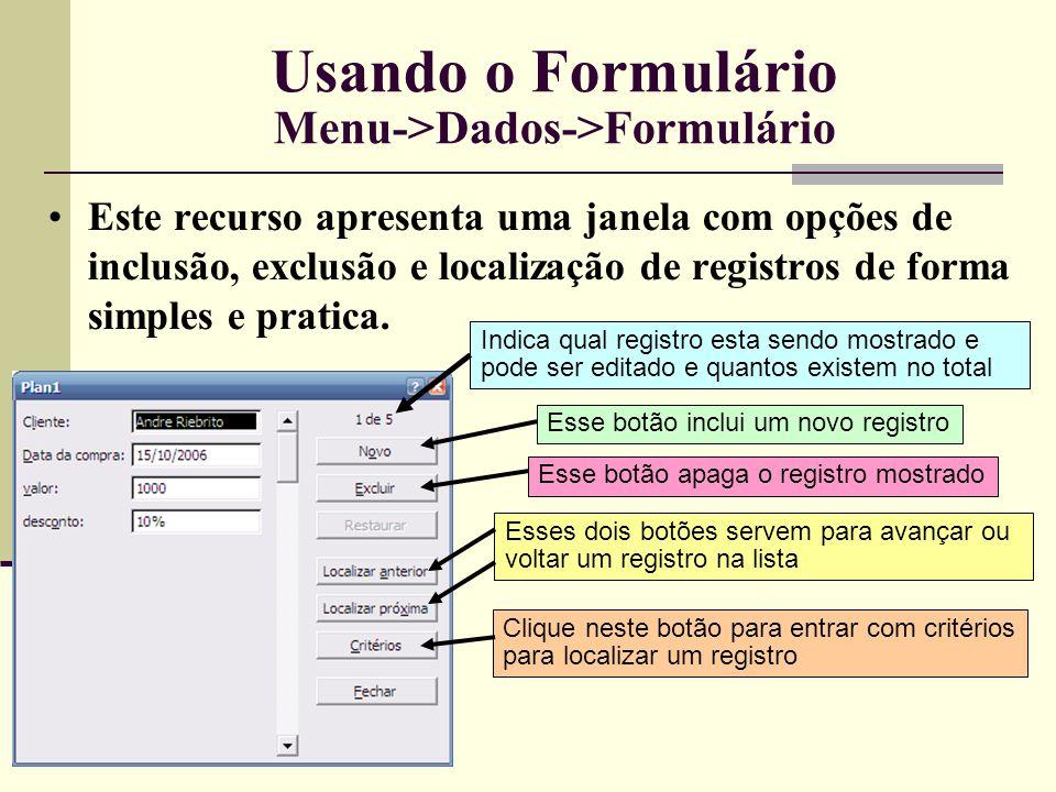 Usando o Formulário Menu->Dados->Formulário
