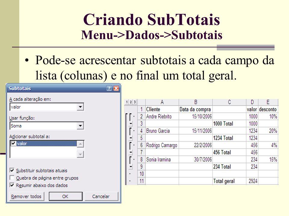 Criando SubTotais Menu->Dados->Subtotais