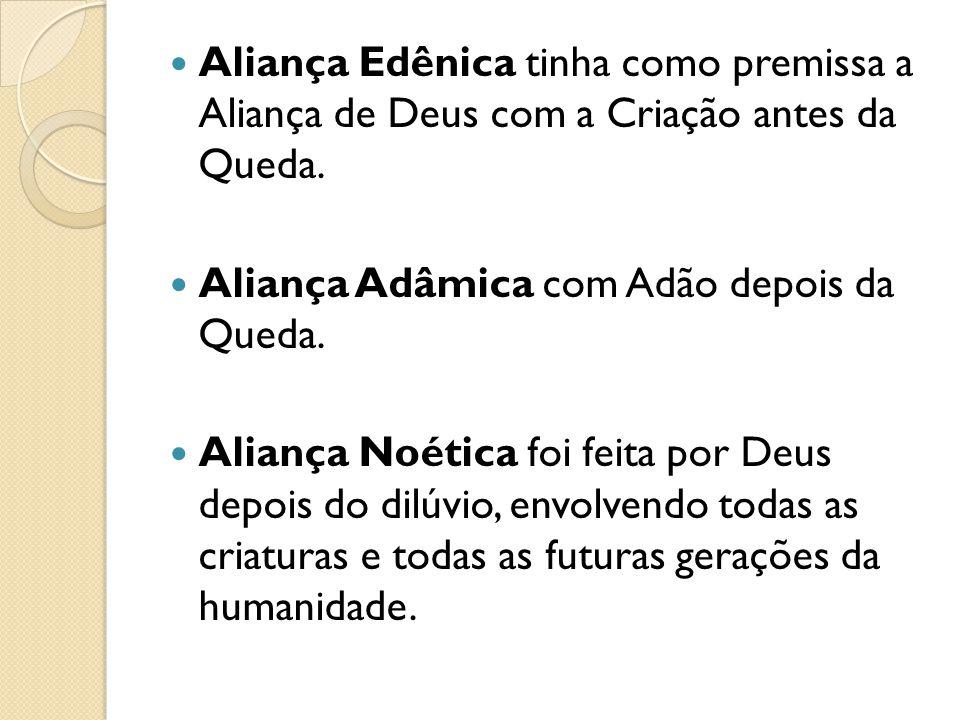 Aliança Edênica tinha como premissa a Aliança de Deus com a Criação antes da Queda.