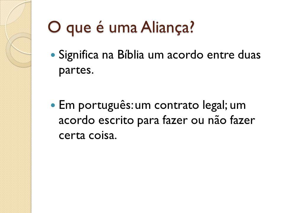 O que é uma Aliança Significa na Bíblia um acordo entre duas partes.