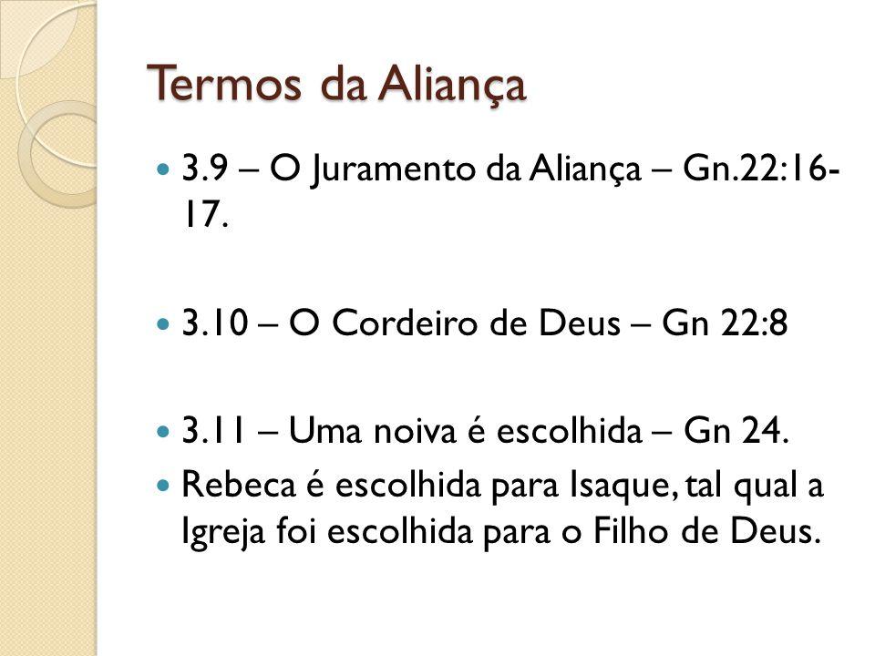Termos da Aliança 3.9 – O Juramento da Aliança – Gn.22:16- 17.