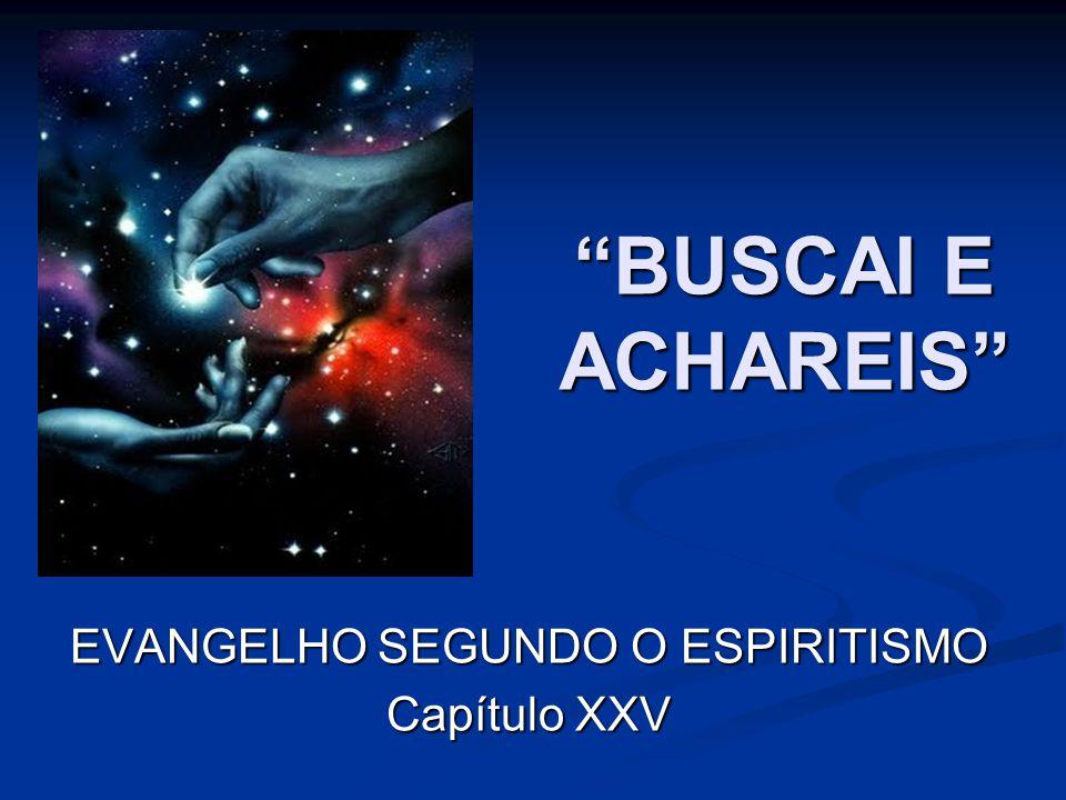 EVANGELHO SEGUNDO O ESPIRITISMO Capítulo XXV