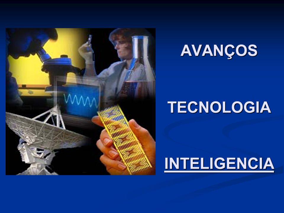 AVANÇOS TECNOLOGIA INTELIGENCIA