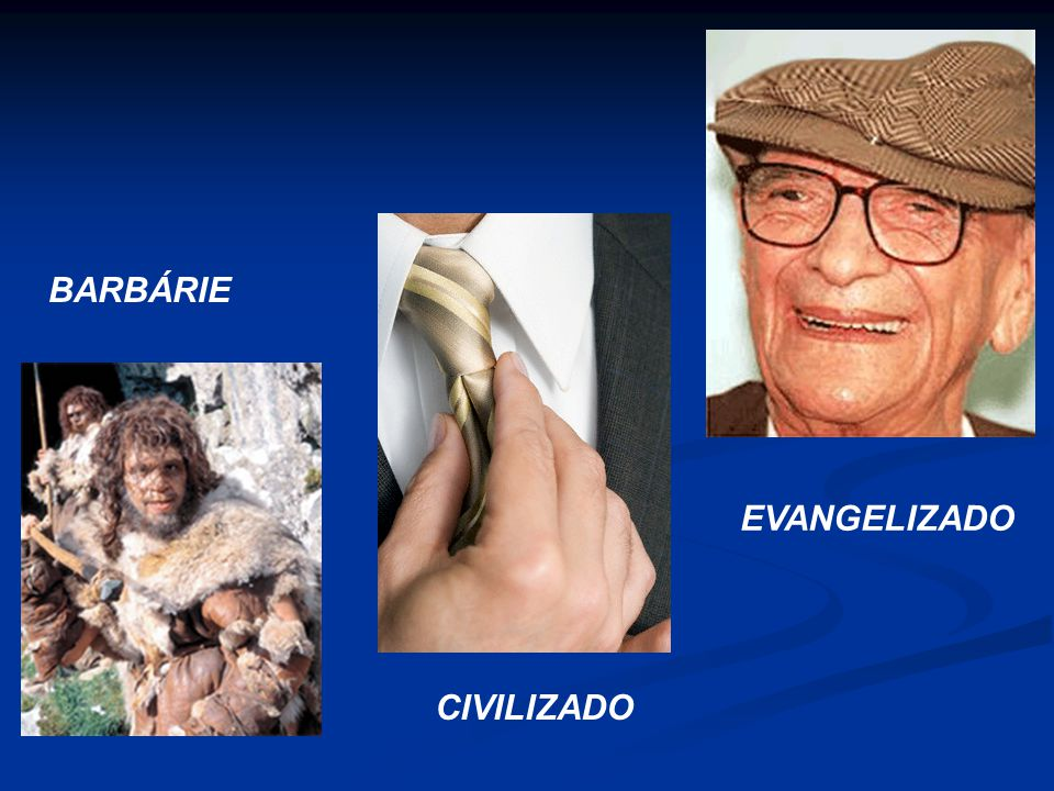 BARBÁRIE EVANGELIZADO CIVILIZADO