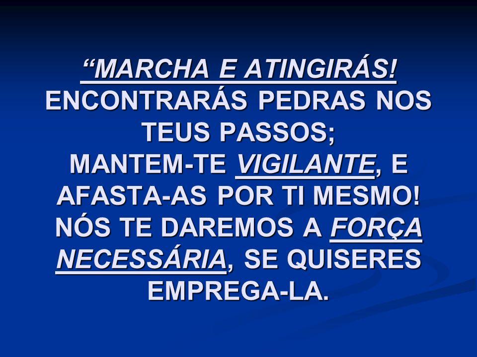 MARCHA E ATINGIRÁS.