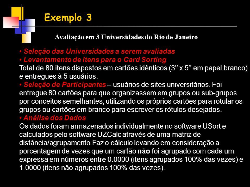 Exemplo 3 Avaliação em 3 Universidades do Rio de Janeiro