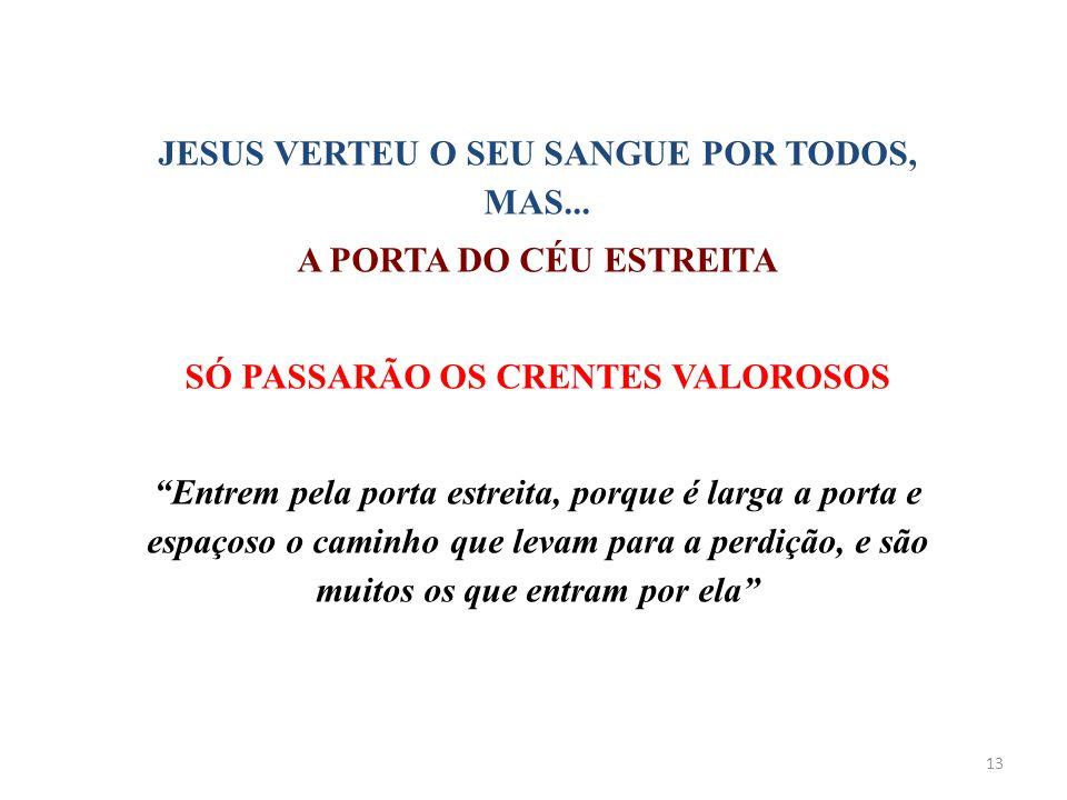 JESUS VERTEU O SEU SANGUE POR TODOS, MAS...