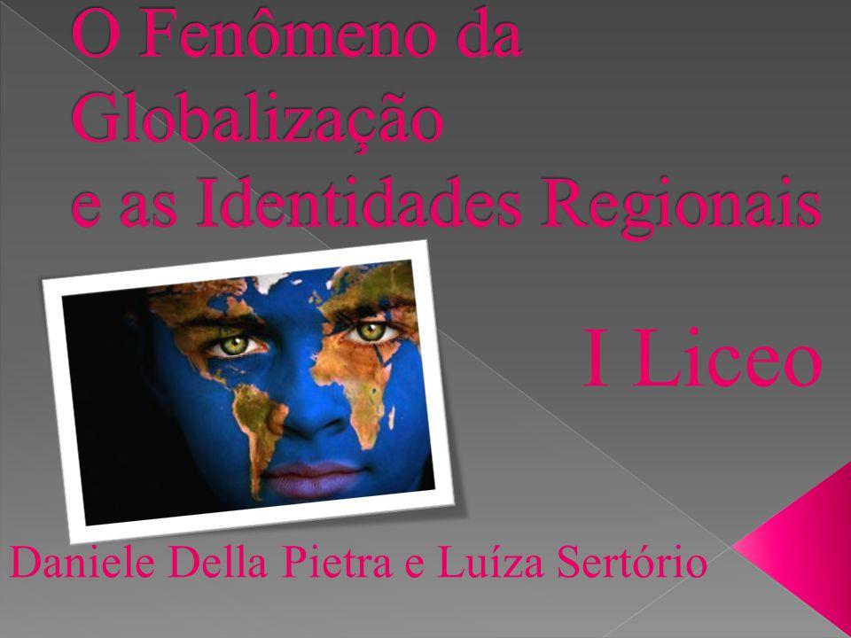 O Fenômeno da Globalização e as Identidades Regionais