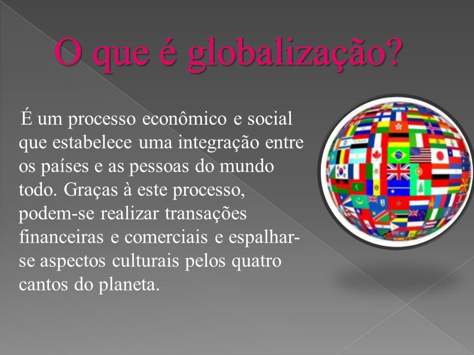 O que é globalização