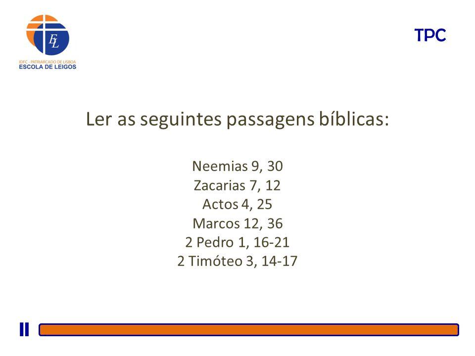 Ler as seguintes passagens bíblicas: