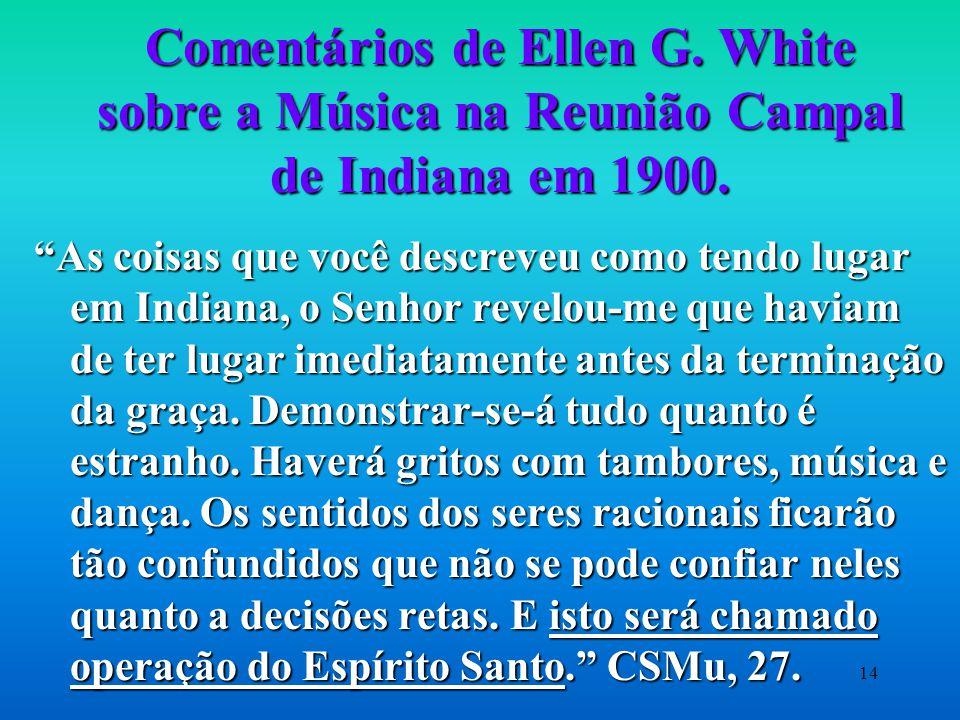 Comentários de Ellen G. White sobre a Música na Reunião Campal de Indiana em 1900.